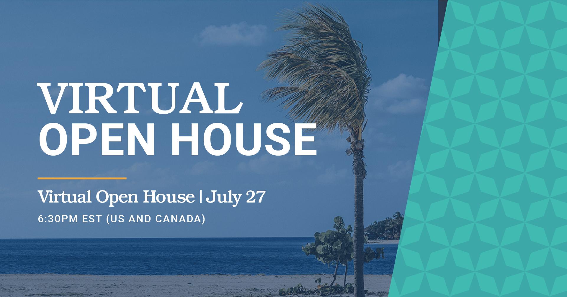 Virtual Open House - Zoom - July 27 - 6:30pm EST